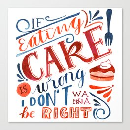 Cake Quote | Gilmore Girls Canvas Print