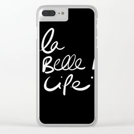 La Belle Life Minimal Words Quotes Typography Clear iPhone Case
