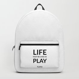 Greek Philosophy quotes -  Life must be lived as play. - Plato Backpack