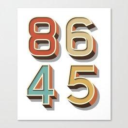 Classic Vintage Style 86 45 Anti Trump T-Shirt Canvas Print