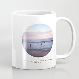 Things people don't say about the beach Coffee Mug