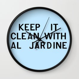 Keep It Clean With Al Jardine Wall Clock
