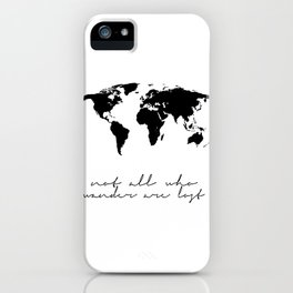 Printable Art,Not All Who Wander Are Lost,Map Of The,World,Wall Art,Home Decor,Travel iPhone Case