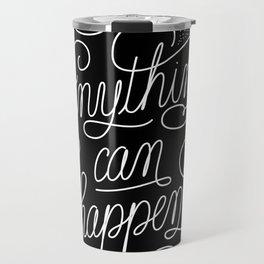 Anything can happen Travel Mug