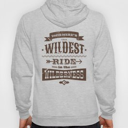 Wildest Ride - Big Thunder Moutain Hoody