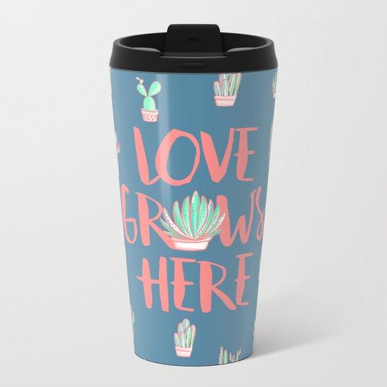 Love grows here Metal Travel Mug