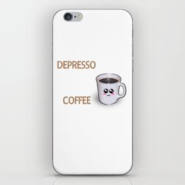 Depresso The Feeling You Get When You Run Out Of Coffee Funny Coffee Pun iPhone Skin