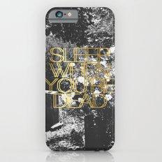 Sleep When You're Dead iPhone 6s Slim Case