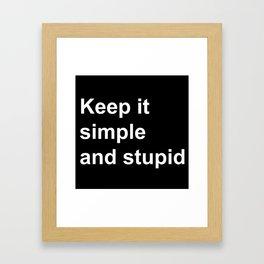 Kiss - Keep it simple and stupid Framed Art Print