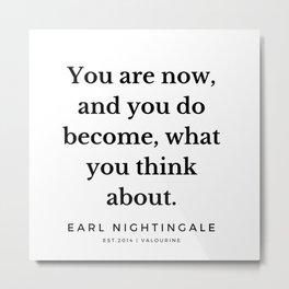 6   |  Earl Nightingale Quotes | 190829 Metal Print