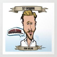 Sly Groaning (Ryan Gosling) Art Print