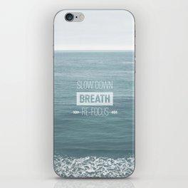 Slow Down, Breath, Re-Focus.  iPhone Skin