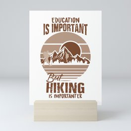 Vintage Education Is Important But Hiking Is Importanter br Mini Art Print
