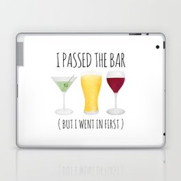 I Passed The Bar (But I Went In First) Laptop & iPad Skin