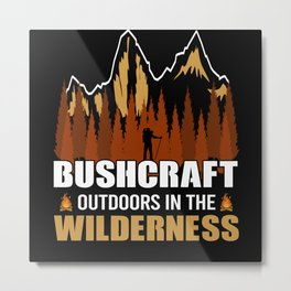 Bushcraft - Outdoors In The Wilderness Metal Print