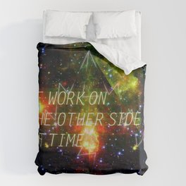 we work on the other side of time. Duvet Cover
