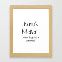 Nana's Kitchen- Where happiness is homemade. Framed Art Print