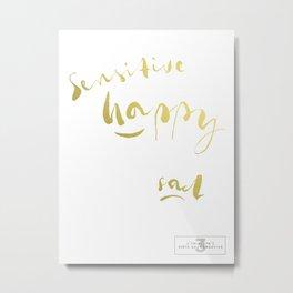Sensitive, Happy, Sad Metal Print