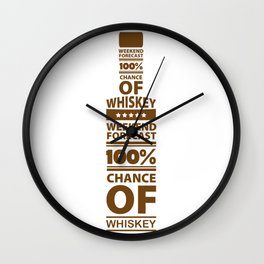 Weekend Forecast 100% Chance of Whiskey Wall Clock