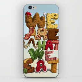 We are what we eat iPhone Skin