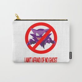 I Ain't Afraid of No Haunter Carry-All Pouch