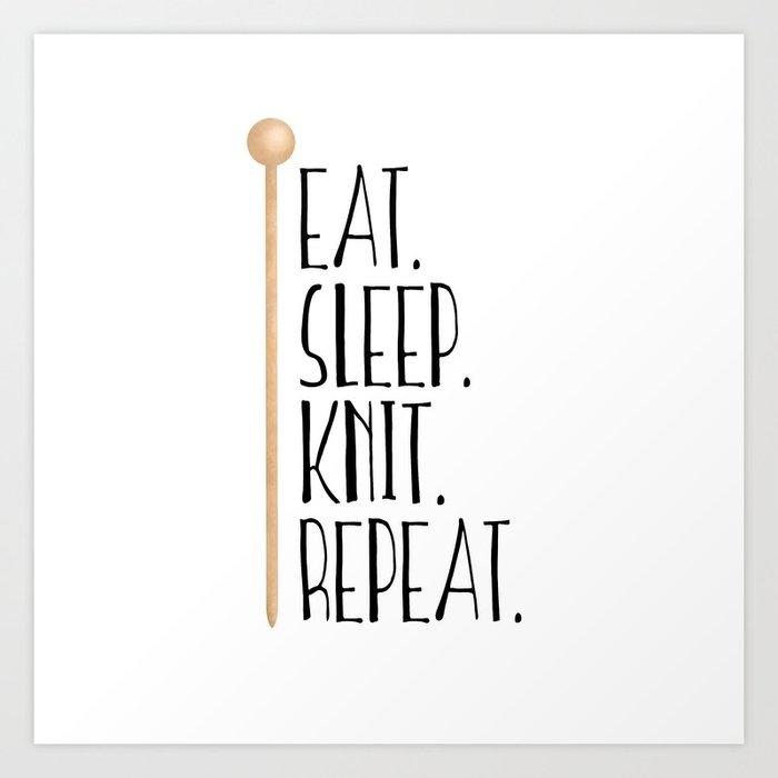 Eat Sleep Knit Repeat Kunstdrucke