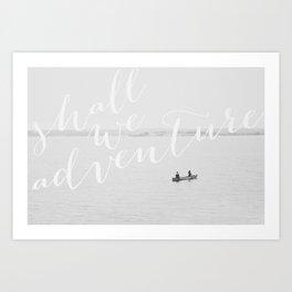 Shall We Adventure? Art Print