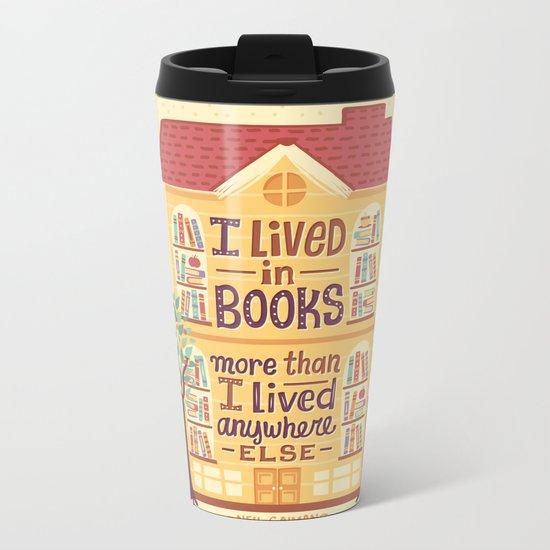 Lived in books Metal Travel Mug