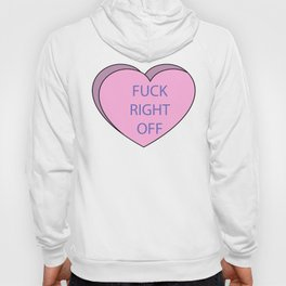 fuck right off candy heart Hoody