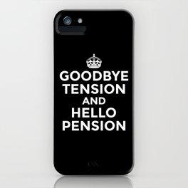 GOODBYE TENSION HELLO PENSION (Black & White) iPhone Case