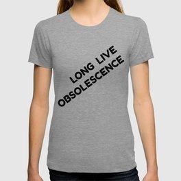 Long Live Obsolescence T-shirt