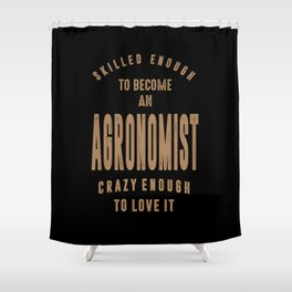 Agronomist - Funny Job and Hobby Shower Curtain