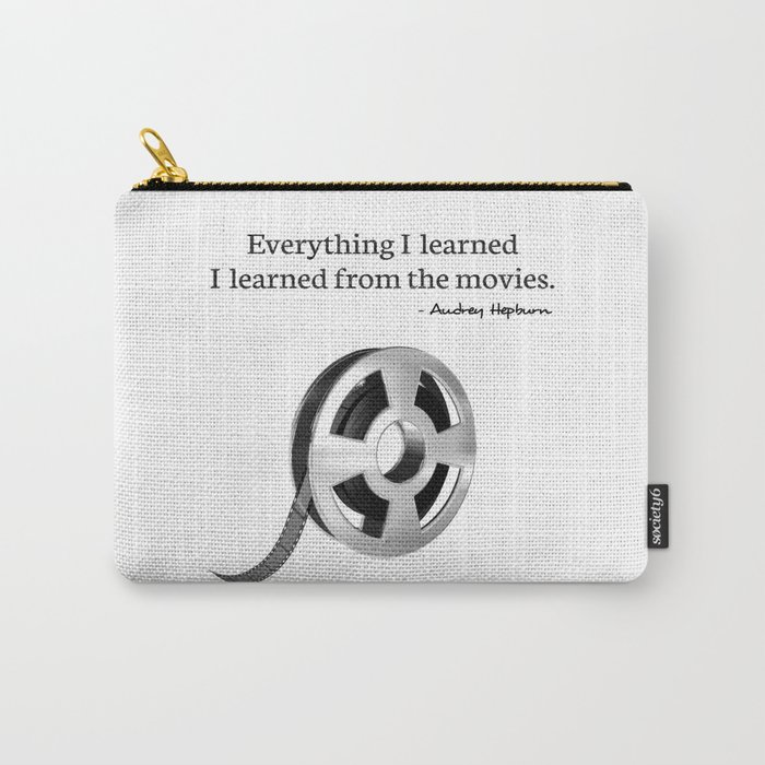 Everything I learned I learned from the movies Carry-All Pouch