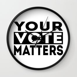 Your Vote Matters American Presidential Election Wall Clock