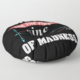 Math Gift: Math Puns Are The First Sine of Madness Floor Pillow