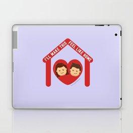 I'll Make This Feel Like Home Laptop & iPad Skin