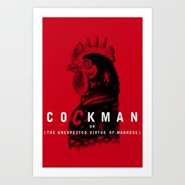 Cockman or The Unexpected Virtue of Madness Art Print