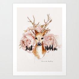 Just hold on- Deer Art Print