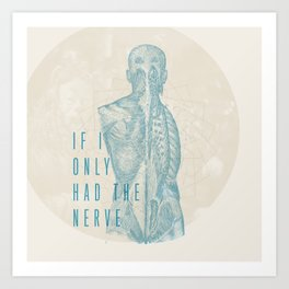 If I Only Had The Nerve Art Print