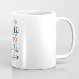 COOL GRANDPA QUOTE Coffee Mug