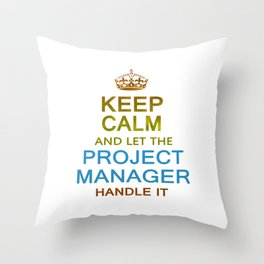 Let The Project Manager Handle it Throw Pillow