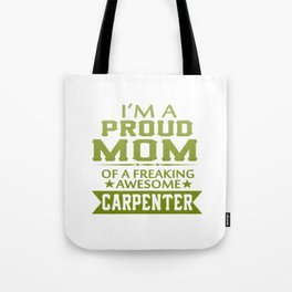 I'M A PROUD CARPENTER'S MOM Tote Bag