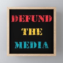Defund the Media Framed Mini Art Print