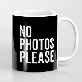 No Photos Please 2 Funny Quote Coffee Mug
