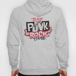 This is Punk Rock Time. Hoody