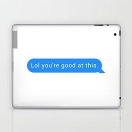 Lol you're good at this Laptop & iPad Skin