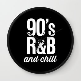 90's R&B and Chill Vintage Retro Typography Wall Clock