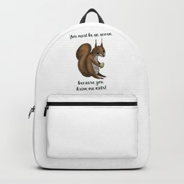 you drive me nuts! - Squirrel design Backpack