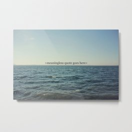 meaningless Metal Print