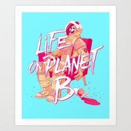 Life on Planet B Art Print
